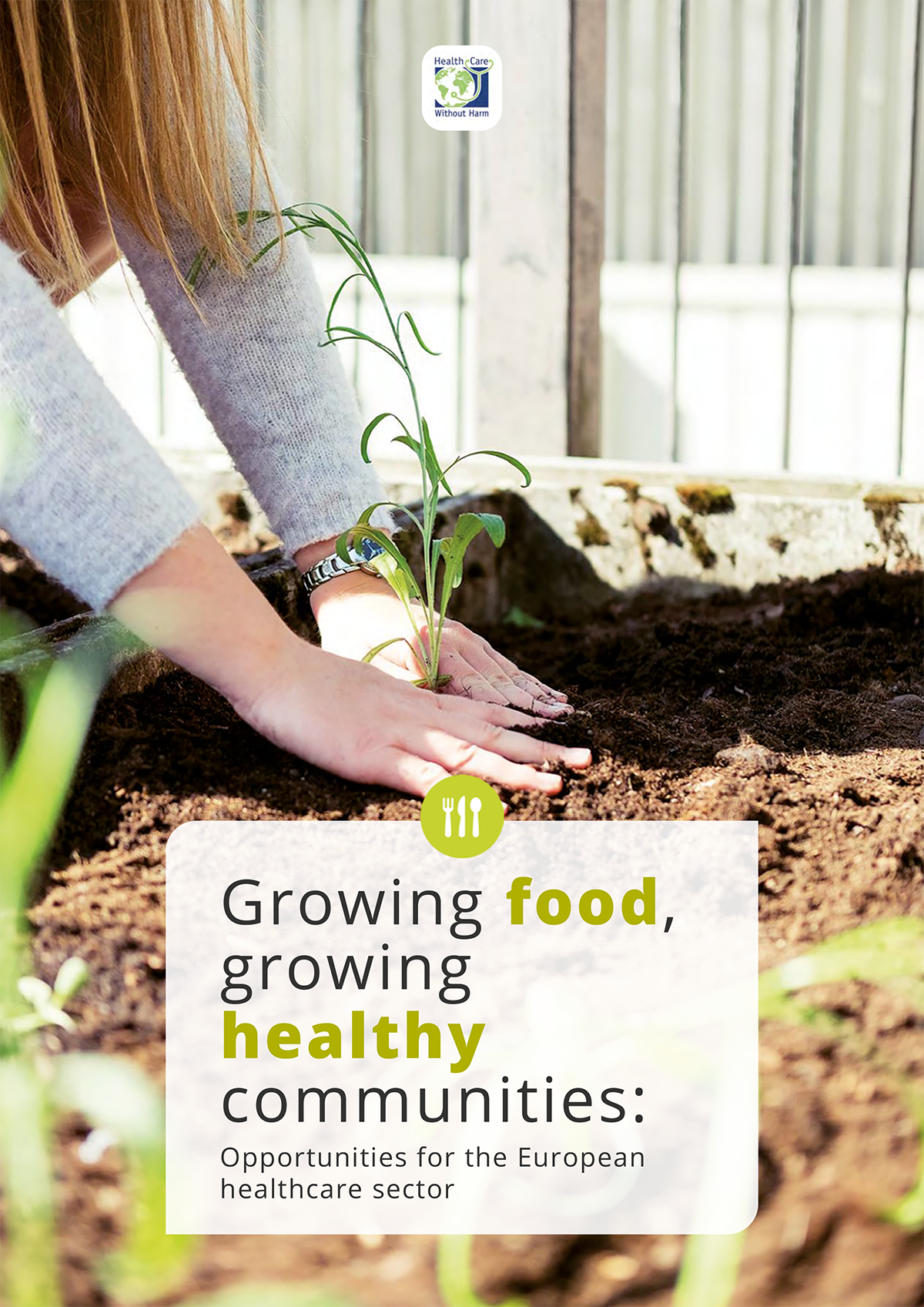 Growing food, growing healthy communities: Opportunities for the European healthcare sector